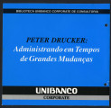 Peter Drucker: Managing in a Time of Great Change, disc 2, track 5 [Portuguese]