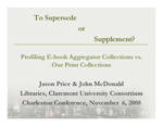 To supersede or supplement: profiling aggregator e-book collections vs. our print collections