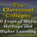 The Claremont Colleges: 70 years of history, heritage and higher learning