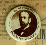 Dr. Walter Lindley for Mayor 1907 button